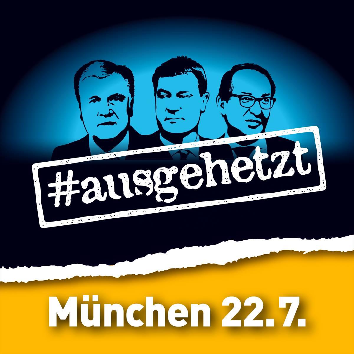 ausgehetzt 22.7.2018 München